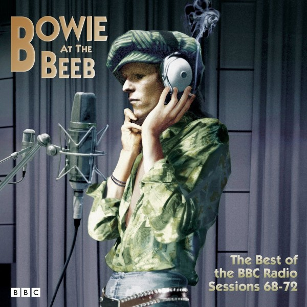 Bowie at the Beeb: The Best of the BBC Radio Sessions '68 - '72