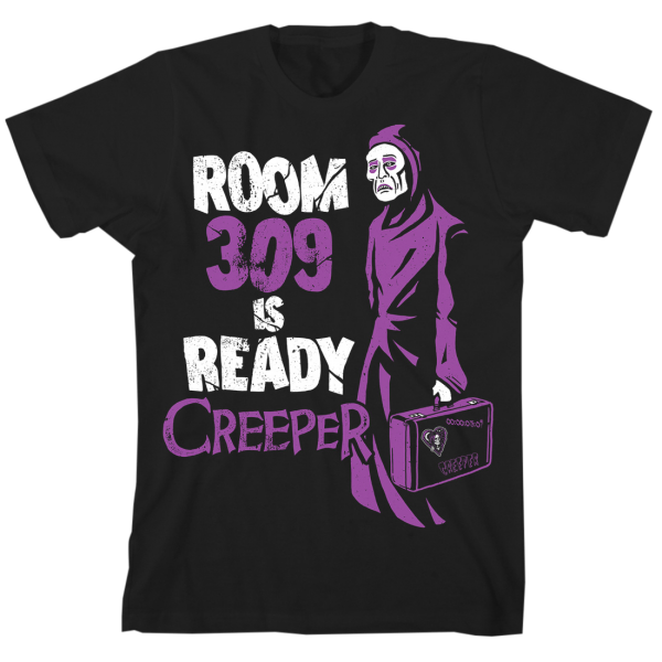 Creeper Room 309 Is Ready T-Shirt