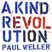Paul Weller - A Kind Revolution CD - Paul Weller Music Store