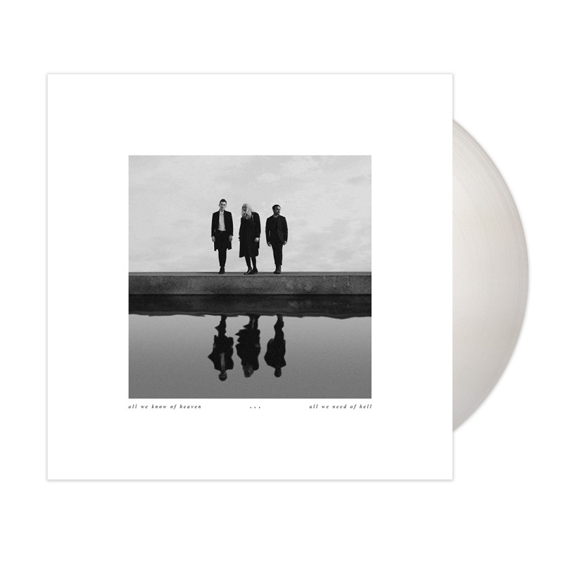all we know of heaven, all we need of hell (solid white colored vinyl)